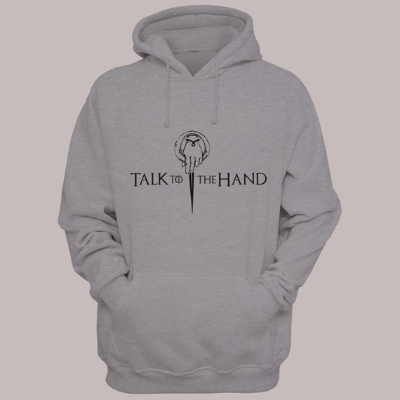 "Game of Thrones ""Talk to The Hand"" T-Shirt Hand Of The King S-XL Hooded Pullover Sweater Hoodie"