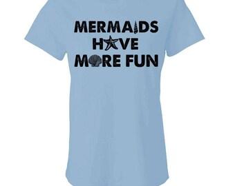 MERMAIDS Have MORE FUN - Ladies Babydoll T-shirts