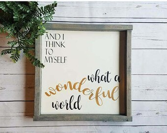 And I think to myself what a wonderful world  -framed wood sign - farmhouse decor - nursery decor - traveler gift - gallery wall sign