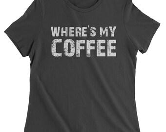 Where's My Coffee Womens T-shirt