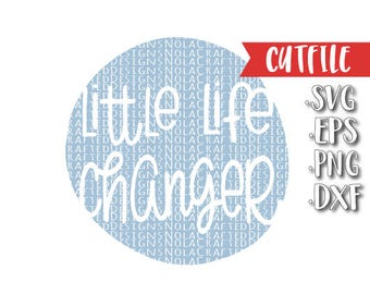 New Baby Svg Cut File - New Born Svg Cut File - Hipster Baby Svg Cut File - Little Life Changer Svg Cut File - baby Shower Svg Cut File