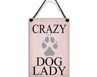 Crazy Dog Lady Dog Lovers Fun Gift Handmade Wooden Home Sign/Plaque 449