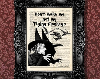 "Dictionary Page Print: -  ""Don't make me get my Flying Monkeys - Wicked Witch of the West"" - Wizard of Oz, Gothic, Steampunk"