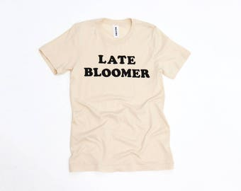 Late Bloomer Tee   Funny Graphic T-shirt   Cooper Font Vintage Tee   Typography Font Lover
