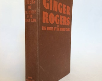 Ginger Rogers and The Riddle of the Scarlet Cloak by Lela E. Rogers Whitman Vintage Book 1942
