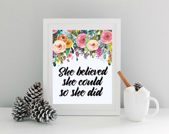She Believed She Could So She Did Digital Print, Art Print, Printable, Instant Download, Typography Quote,  Gallery Wall Art Decor, Art