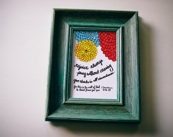 Handlettered Calligraphy Scripture Print with Whimsical Flowers 1 Thessalonians 5:16-18