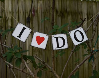 I DO Wedding Banner - Engagement Party Decoration - Photo Prop