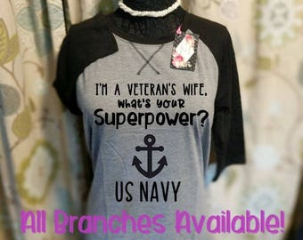 I'm a Veteran's wife, what's your superpower? NAVY USMC ARMY available