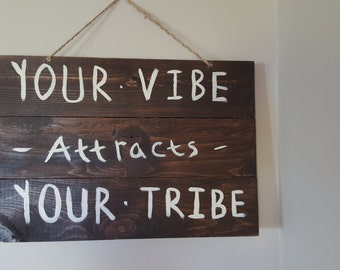 Your vibe attracts your tribe wooden sign