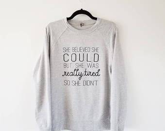 She Believed She Could But She Was Really Tired on Adult French Terry Raglan Crew