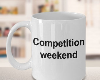 Dance Mug - Gift for Dancers - Competition - Competition Weekend Mug