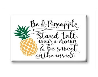 Be A Pineapple Magnet, Refrigerator Magnet, Kitchen Magnet - RM009