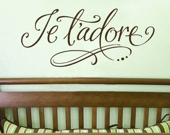 Nursery Wall Decal - Baby Nursery Wall Decor - Nursery Wall Art - French I Love You - Master Bedroom Decal - Je t'adore Hand Drawn Decal