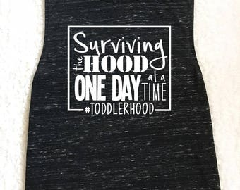 Mom's Toddlerhood Tank Top - Black Tank Top - Surviving the Hood One Day at a Time Tank Top - Women's Mom Life Monocrome Shirt