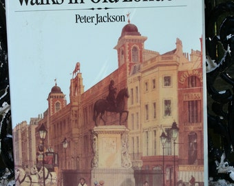 Walks in Old London by Peter Jackson