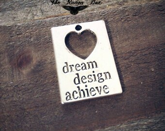 Word Charm Quote Charm Quote Pendant Antiqued Silver Charm Dream Design Achieve Inspirational Charms by the Piece