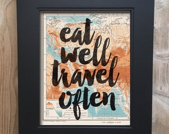 Eat Well Travel Often Travel Print on salvaged atlas page