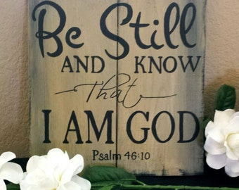 Be Still and Know That I Am God Sign, Hand-Painted Wooden Sign, Gift Decor, Wall Decor, Psalm 46:10