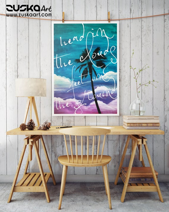 Head in the clouds feet on the ground | Enhanced Paper poster | Palm tree painting | Painting Wall decor | Beach house/ cottage| ZuskaArt