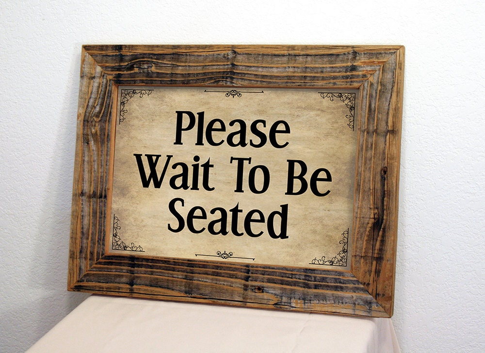 Wait To Be Seated Sign Restaurant Sign Business Sign Rustic