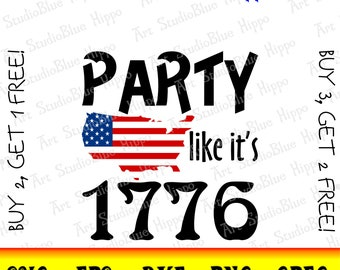 Party like it's 1776, merica svg, 4th of july svg, fourth of july svg, 4th of july shirt, Cricut, Silhouette, July 4th svg, Shirt Decal