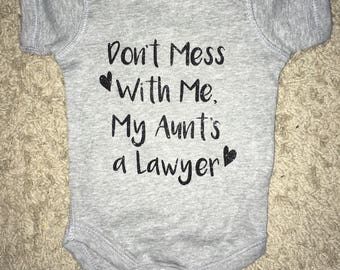 Don't Mess with Me, my Aunt's a Lawyer Onesie