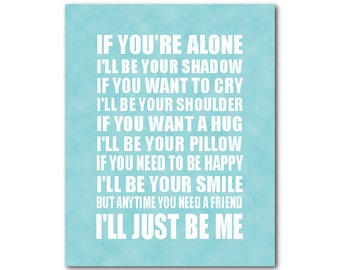 If you're alone I'll be your shadow quote - friendship gift - typography wall art - inspirational PRINT - wall decor in your choice of color