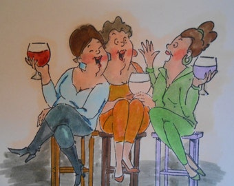 OOAK - Custom Card - THE GIRLS - Remember Age Gets Better With Wine - 3 Friends Sharing Wine
