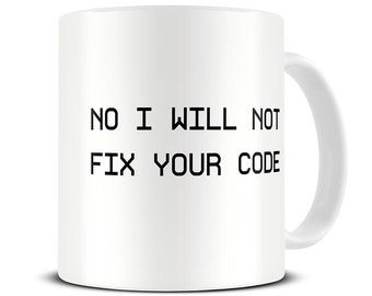 Computer Science Gift - Fix Your Code - computer code - computer geek gift - software engineer - MG450