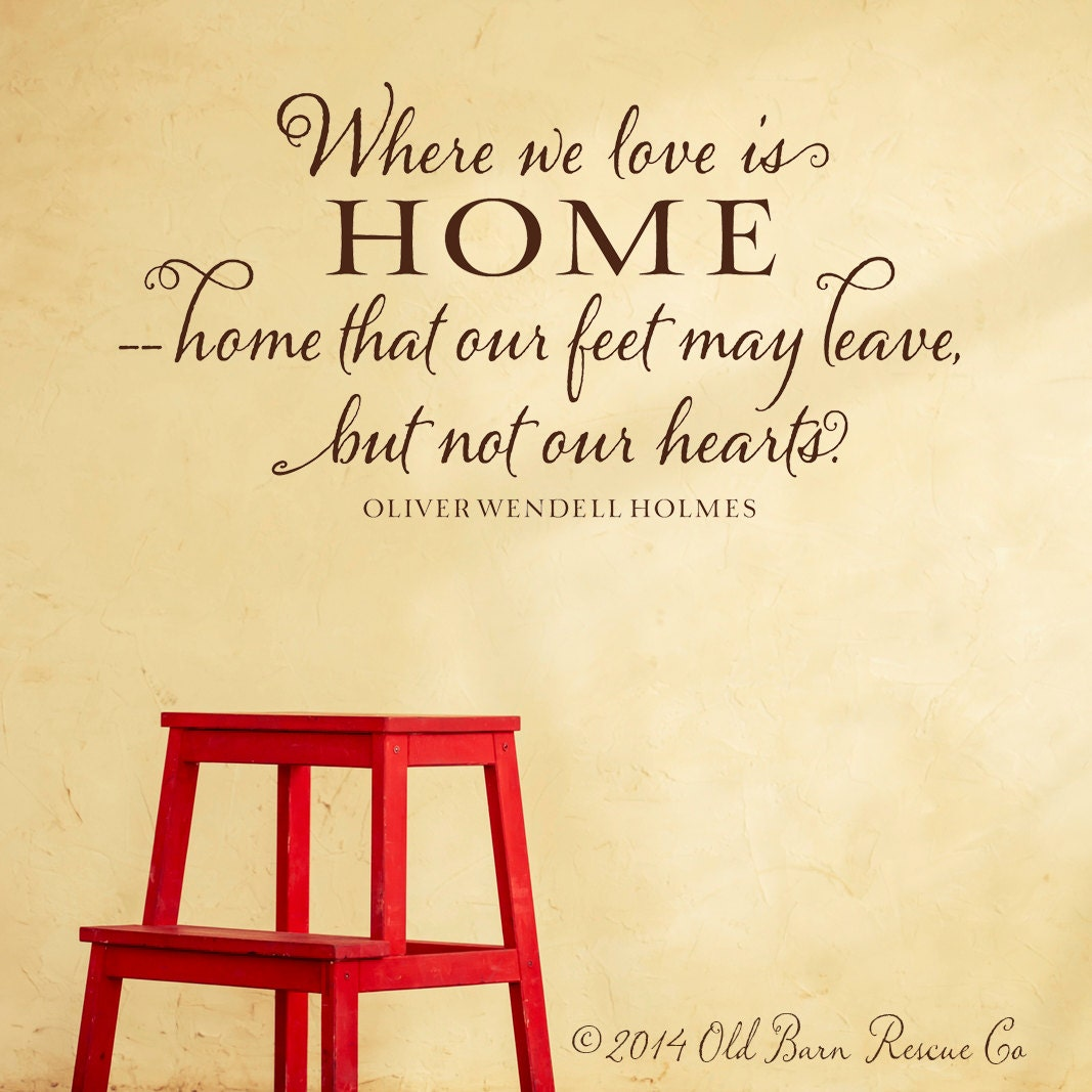Where we love is home... Vinyl Wall Decal Vinyl Lettering
