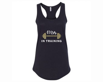 Mrs in Training Tank Top or T-Shirt ; Workout Fitness Exercise ; Wedding ; Funny