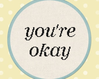 You're Okay Cross Stitch Pattern, Text Quote Cross Stitch Pattern, Modern Simple Cross Stitch PDF Pattern Instant Download