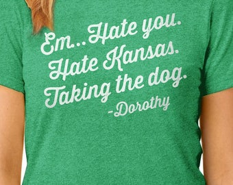 Wizard of Oz, Dorothy's Note, Wizard of Oz Shirt, Wizard of Oz Movie, Wizard of Oz Funny Movie Quote, Kansas, Dorothy, Oz, Kansas Shirt