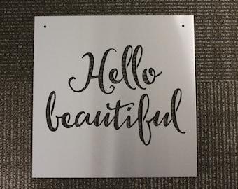 Metal Sign: Hello Beautiful