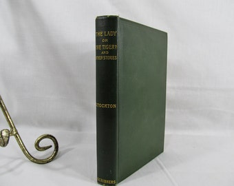 The Lady, or the Tiger? and Other Stories Frank R. Stockton Published by Scribner's, New York 1906 Hardcover Antique Book