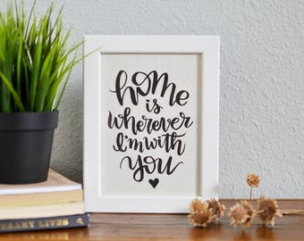 Home is Wherever I'm With You - Calligraphy Quote on Handmade Paper - Love Quote - Home Decor - Wall Art - Black & White - Love Quote