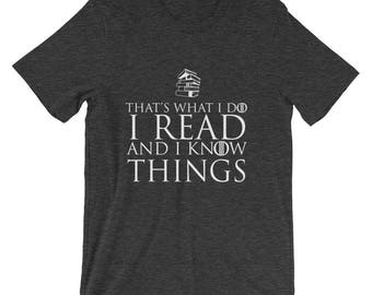 Game of Thrones Gift - Book Lover Gift TShirt - I Read and I Know Things - Librarian Gift - Gift for Book Lover - Game of Thrones Tshirt
