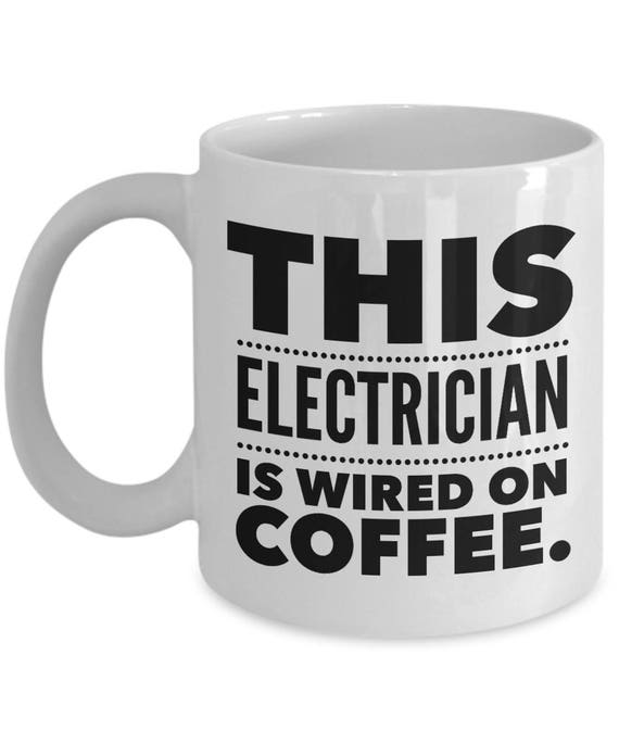 Electrician Mug Electrician Gift Gift for Electrician To