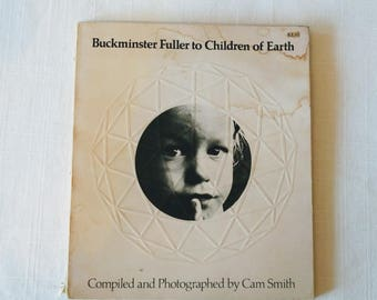 1972 Buckminster Fuller to Children of Earth, Compiled and Photographed by Cam Smith Doubleday, First Edition