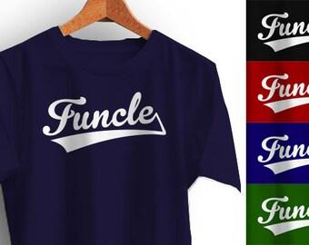 FUNCLE Shirt Uncle T-Shirt Gift Many Colors S M L XL 2XL 3XL 4XL