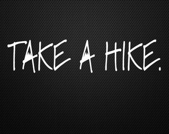 Take a Hike decal........Adventure, Lost, Camping, Hiking, Travel, Bumper, Sticker, Decal......Cool!