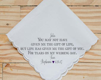 Wedding Handkerchief, Step Mom, tears, You may not have given me the gift of life, but life has given me the gift of you, Printed Hankie- 74