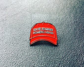 Make Zombies Romero Again Enamel Pin MAGA