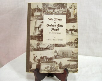 The Story of Golden Gate Park (illustrated), Guy and Helen Giffen, Phillips & Van Orden Co.: San Francisco, CA. 1949 Soft cover Book