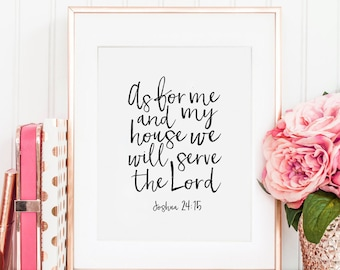 PRINTABLE Art, Joshua 24 15, As For Me And My House We Will Serve The Lord, Bible Verse,Scripture Art, Bible Cover, Christian Print,Quotes