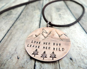 Love Her But Leave Her Wild Mountain Necklace - Mountain Jewelry - Nature Lover Gift - Outdoor Woman - Nature Jewelry