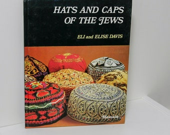 "Interesting Coffee Table Book ""Hats and Caps of the Jews"" First Edition Rare Hardcover 1983 Color photographs Illustrated Unusual Gifts Mom"