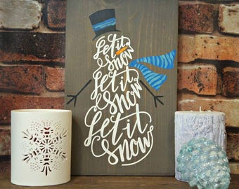 Let it Snow Snowman | Wood Signs | Rustic Sign | Christmas Sign | Home Decor | Winter Decor | Holiday Decor | Snowman Decor | Holiday Sign