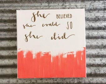She believed she could so she did canvas!